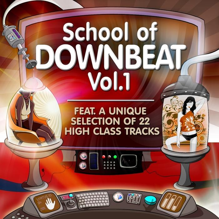 School Of Downbeat Vol 1 (A Unique Selection Of 22 High Class Tracks)