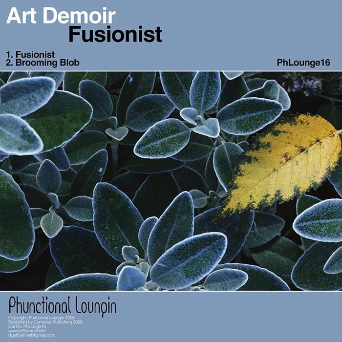 Art Demoir – Fusionist – Phunctional Loungin