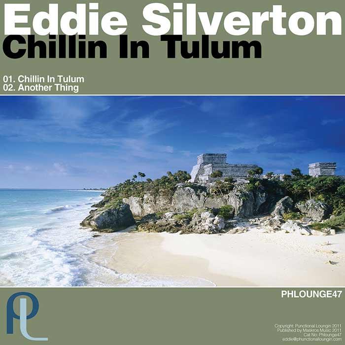 Eddie Silverton – Chillin In Tulum – Phunctional Loungin