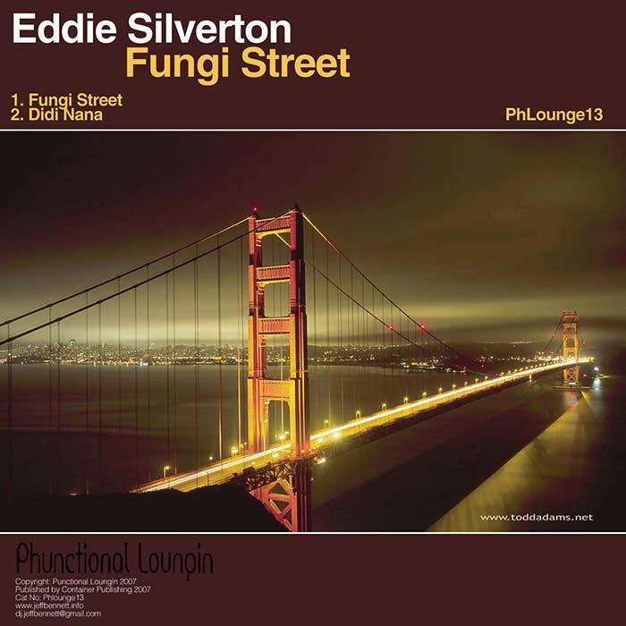 Eddie Silverton – Fungi Street – Phunctional Loungin