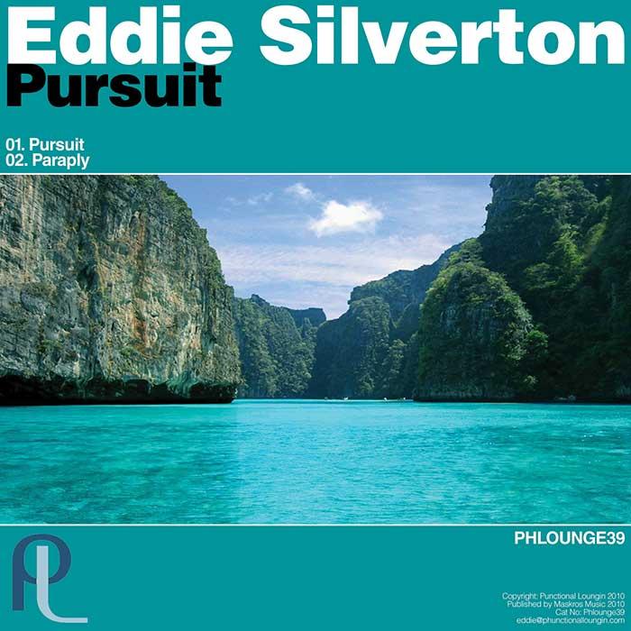 Eddie Silverton – Pursuit – Phunctional Loungin