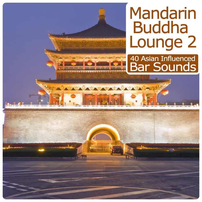 Mandarin Buddha Lounge Vol 2 – 40 Asian Influenced Bar Sounds