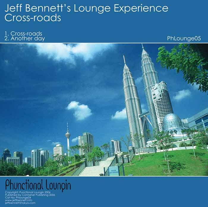 Jeff Bennett´s Lounge Experience – Cross Roads – Phunctional Loungin