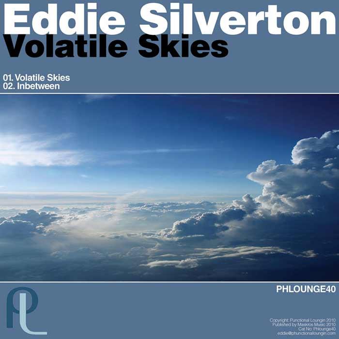 Eddie Silverton – Volatile Skies – Phunctional Loungin