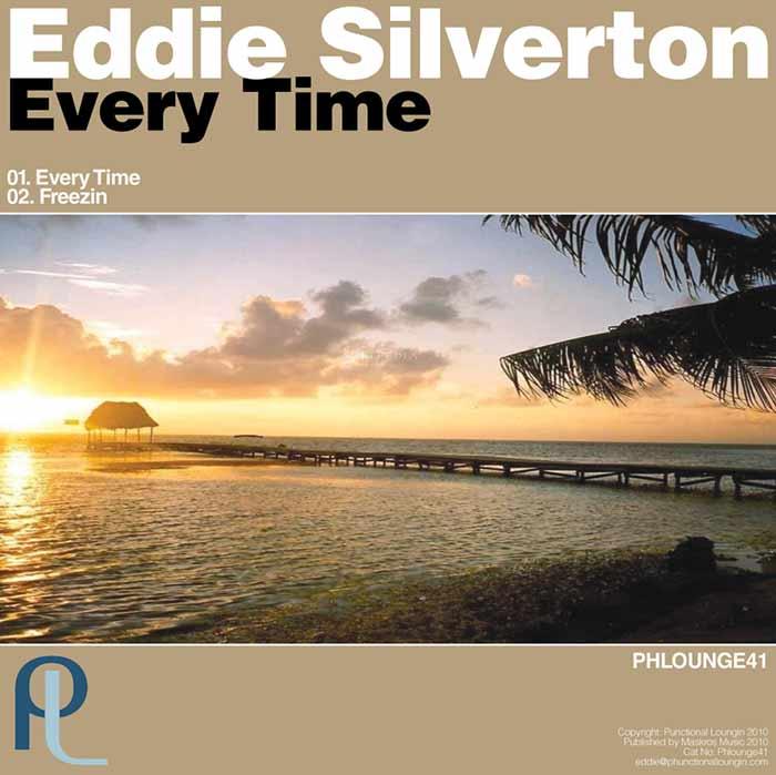 Eddie Silverton – Every Time – Phunctional Loungin