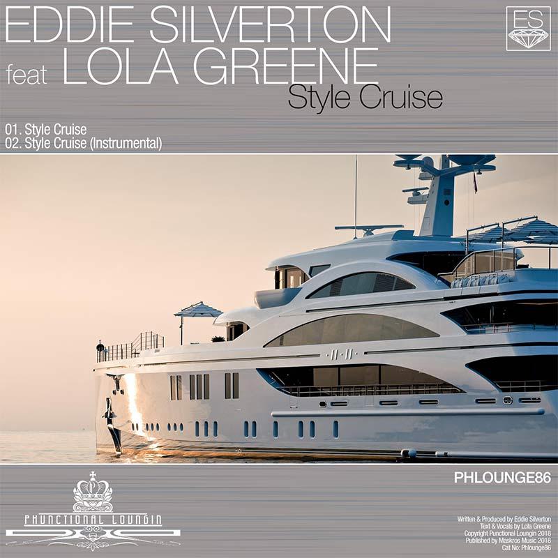 Eddie Silverton feat Lola Greene – Style Cruise – Phlounge86