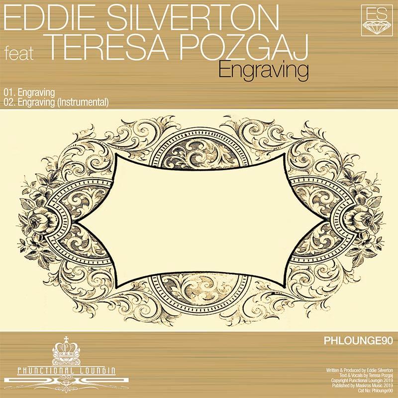 Eddie Silverton feat Teresa Pozgaj – Engraving – Phlounge90